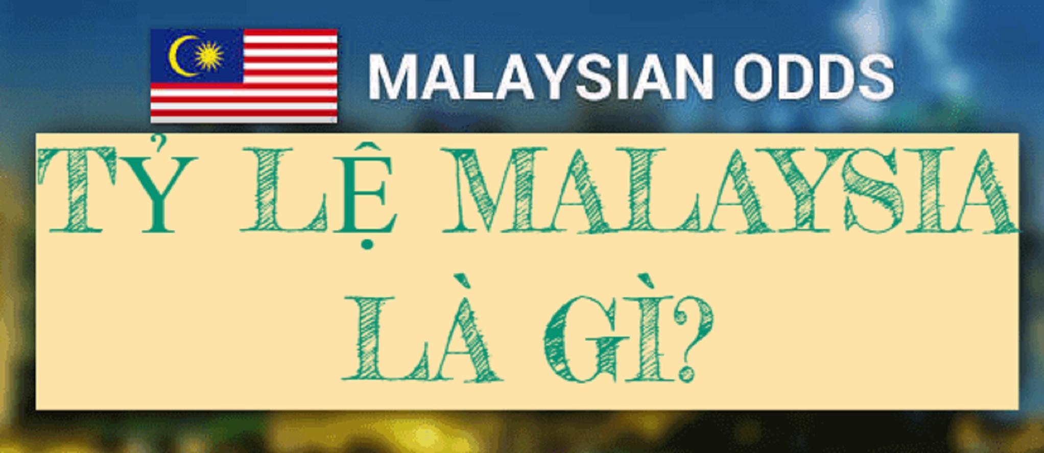 Tỷ lệ kèo bóng đá Malaysia là gì