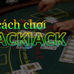 Kinh nghiệm chơi blackjack online dễ thắng từ M88