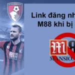 Link M88 mới nhất – link truy cập an toàn, ổn định