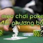 Chia sẻ kinh nghiệm chơi Poker từ cao thủ